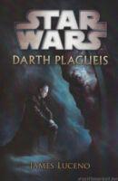 Darth Plagueis története James Lucenotól