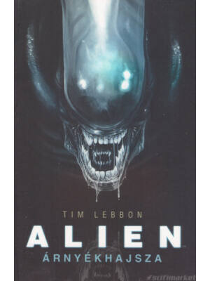 Árnyékhajsza [Alien könyv - Tim Lebbon]