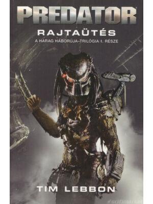 Rajtaütés [Predator könyv / A Harag Háborúja 1.]