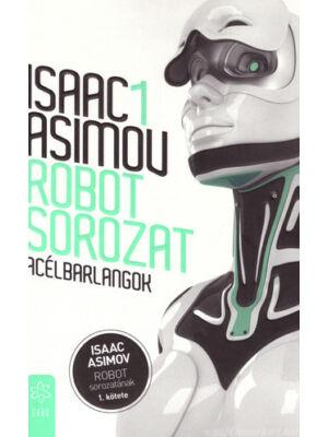 Acélbarlangok [Isaac Asimov 1. Robot könyv]