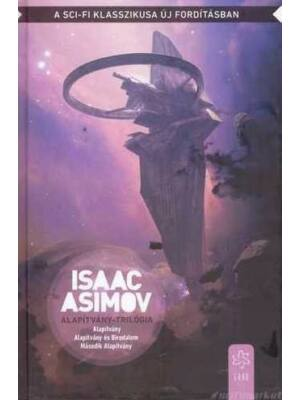 Az alapítvány trilógia egy kötetben [Isaac Asimov könyv, új fordítás]