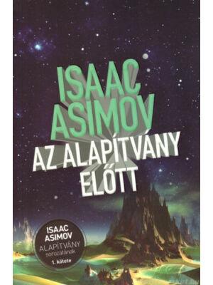 Az Alapítvány előtt [Isaac Asimov 1. Alapítvány könyv]