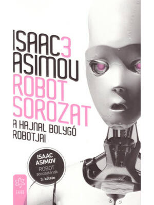 A Hajnal bolygó robotjai [Isaac Asimov 3. Robot könyv]