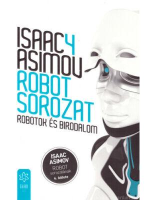 Robotok és Birodalom [Isaac Asimov 4. Robot könyv]
