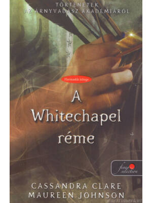 A Whitechapel réme [Cassandra Clare könyv]