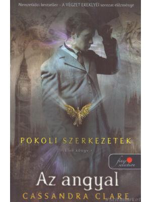 Az angyal [Pokoli szerkezetek trilógia 1. könyv, Cassandra Clare]