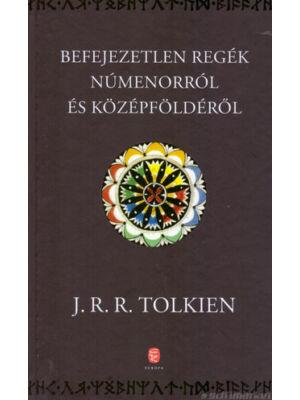 Befejezetlen regék Númenorról és Középföldéről [J. R. R. Tolkien könyv]