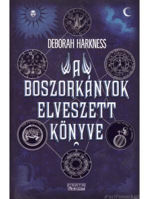 A boszorkányok elveszett könyve-1. könyv, Deborah Harkness