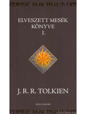 Elveszett mesék könyve 1. [J. R. R. Tolkien könyv]