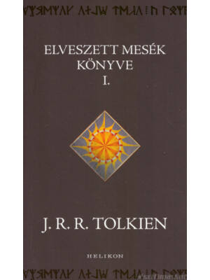 Elveszett mesék könyve 1. - Középfölde históriája 1.
