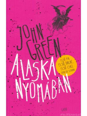 Alaska nyomában [John Green könyv]