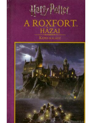 A Roxfort házai – Képes kalauz [Harry Potter könyv]