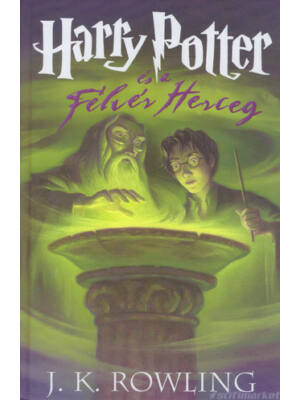 Harry Potter és a Félvér herceg [6. könyv, J. K. Rowling]