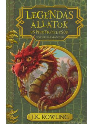 Legendás állatok és megfigyelésük [Harry Potter kiegészítő könyv]