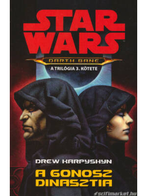 A gonosz dinasztia [Star Wars / Darth Bane trilógia 3.]