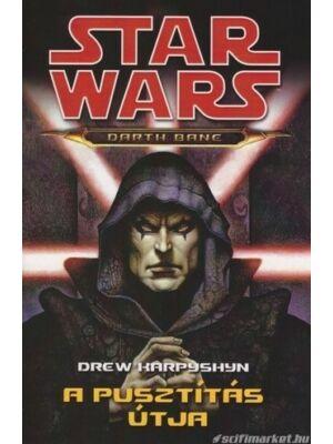 A pusztítás útja [Star Wars / Darth Bane trilógia 1.]