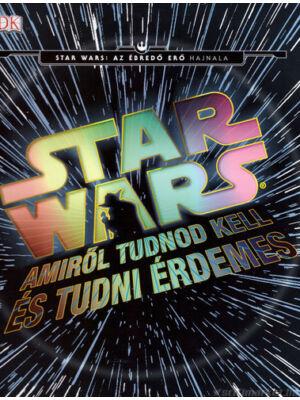 Amiről tudnod kell, és tudni érdemes [Star Wars könyv]
