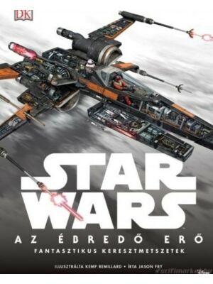 Az ébredő Erő - Fantasztikus keresztmetszetek [Star Wars könyv]