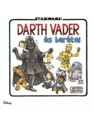 Darth Vader és barátai [Star Wars gyerekkönyv]
