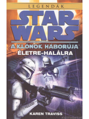 Életre-halálra [Star Wars klón háborúk könyv]