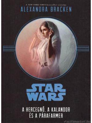 A hercegnő, a kalandor és a párafarmer [Star Wars könyv]