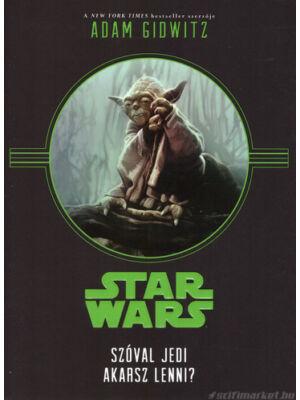 Szóval Jedi akarsz lenni? [Star Wars könyv]