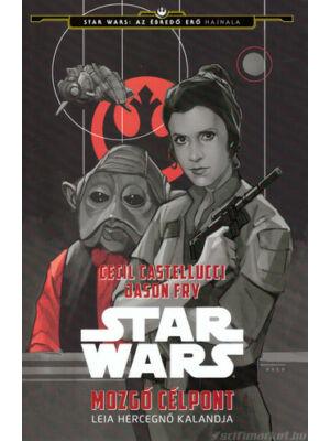 Mozgó célpont: Leia hercegnő kalandja [Star Wars könyv]