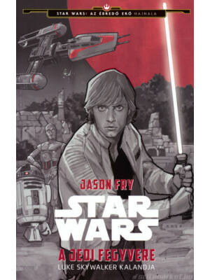 A Jedi fegyvere - Luke Skywalker kalandja [Star Wars könyv]