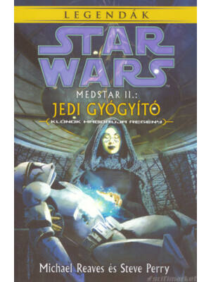 Jedi gyógyító [Medstar II./Star Wars könyv]