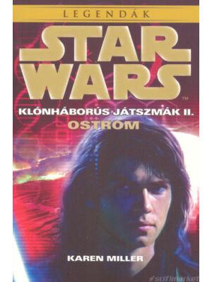 Ostrom [Star Wars klónháborús játszmák 2. könyv, Karen Miller]