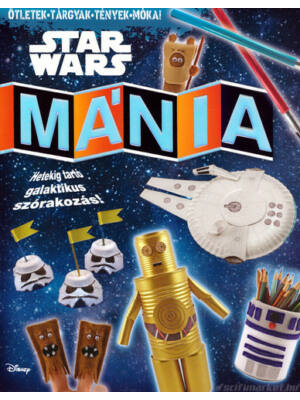 Star Wars Mánia [Star Wars gyerekkönyv]