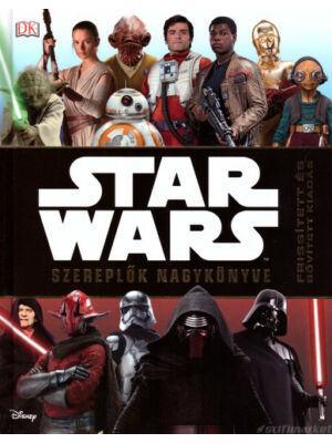 Star Wars szereplők nagykönyve [enciklopédia, bővített kiadás]