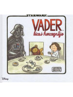 Vader kicsi hercegnője [Star Wars gyerekkönyv]
