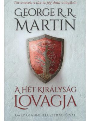 A Hét Királyság lovagja – Történetek A tűz és jég dala világából [Trónok harca könyv]