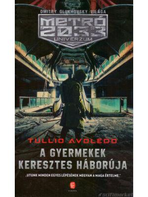A gyermekek keresztes háborúja [Metro 2033 könyv]
