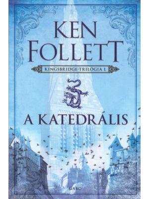 A katedrális [Kingsbridge trilógia 1. könyv, Ken Follett]