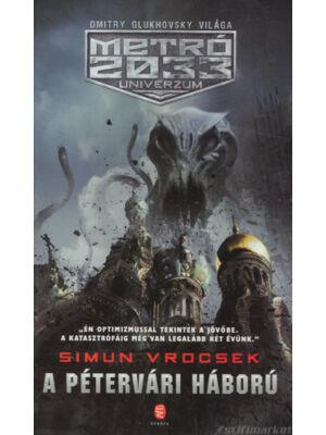 A pétervári háború [Metro 2033 könyv, Simun Vrocsek]