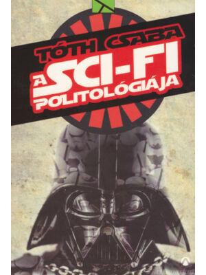 A sci-fi politológiája [Tóth Csaba könyve]