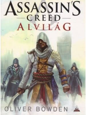 Alvilág [Assassin's Creed sorozat 8. könyv, Oliver Bowden]