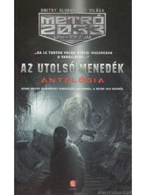 Az utolsó menedék [Metro 2033 könyv, szerk.: Vjacseszlav Bakulin, Dmitry Glukhovsky]