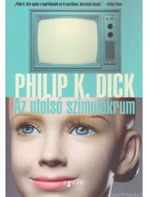 Az utolsó szimulákrum [Philip K. Dick könyv]