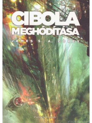 Cibola meghódítása [Térség sorozat 4. könyv, James S.A. Corey]