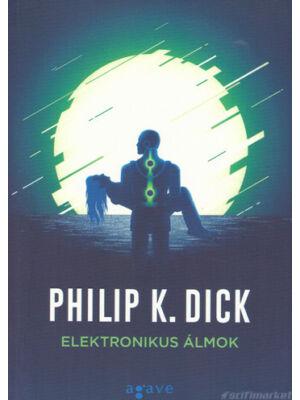 Elektronikus álmok [Philip K. Dick könyv]