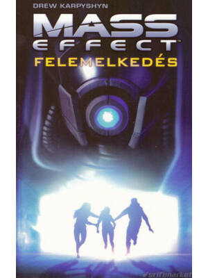 Felemelkedés [Mass Effect sorozat 2. könyv, Drew Karpyshyn]