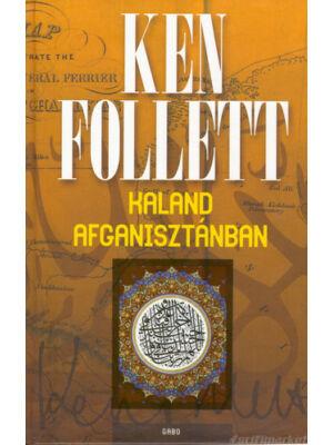 Kaland Afganisztánban [Ken Follett könyv]
