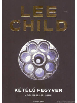 Kétélű fegyver [Lee Child/Jack Reacher könyv]