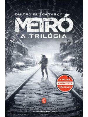 A teljes Metró 2033 trilógia [3 könyv egy kötetben]