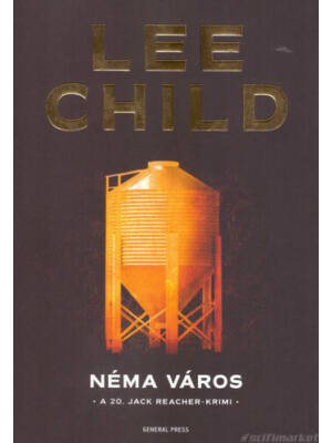 Néma város [Lee Child/Jack Reacher könyv]