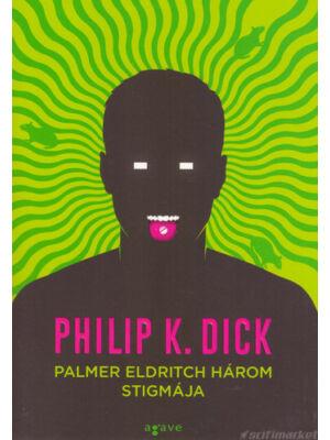 Palmer Eldritch három stigmája [Philip K. Dick könyv]
