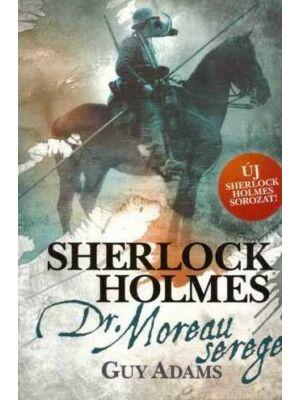 Sherlock Holmes: Dr. Moreau serege [Guy Adams könyv]